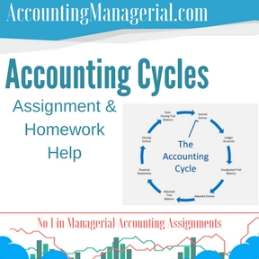 Accounting Cycles Assignment & Homework Help