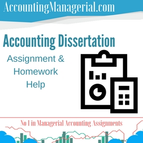 Accounting Dissertation Assignment & Homework Help