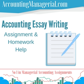 Accounting Essay Writing Assignment & Homework Help