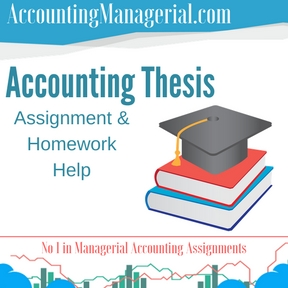 Accounting Thesis Assignment & Homework Help