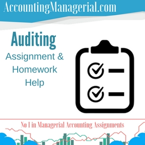 Auditing Assignment & Homework Help