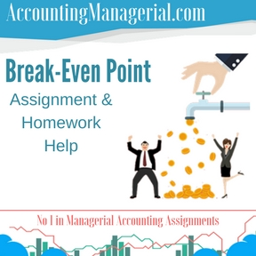 Break-Even Point Assignment & Homework Help