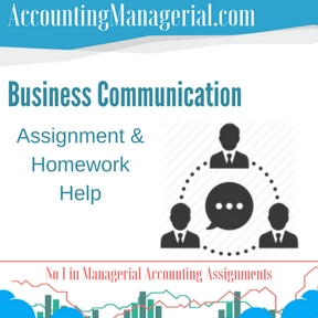 Business Communication Assignment & Homework Help