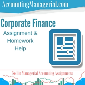 Corporate Finance Assignment & Homework Help