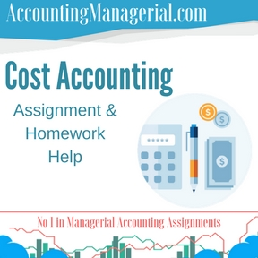 Cost Accounting Assignment & Homework Help