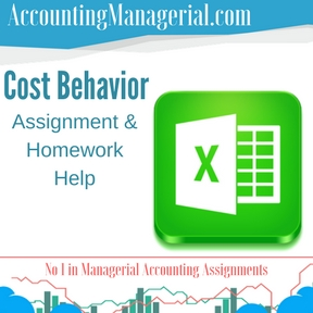 Cost Behavior Assignment & Homework Help