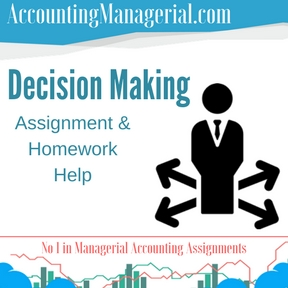 Decision Making Assignment & Homework Help