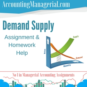 Demand Supply Assignment & Homework Help