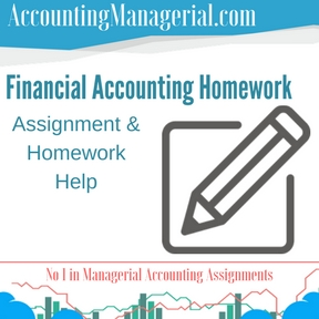 financial accounting managerial accounting assignment help  financial accounting homework assignment homework help