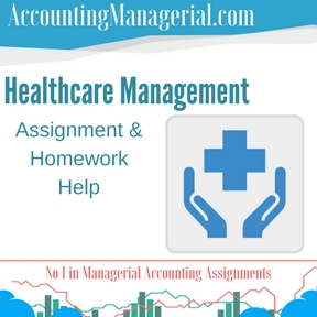 Healthcare Management Assignment & Homework Help