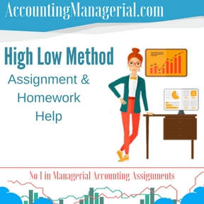 High Low Method Assignment & Homework Help