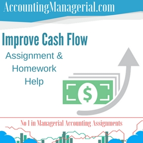 Improve Cash Flow Assignment & Homework Help