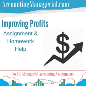 Improving Profits Assignment & Homework Help