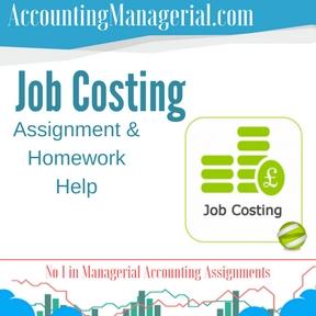 Job Costing Assignment & Homework Help