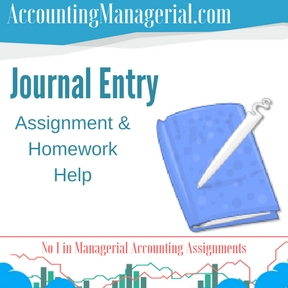 Journal Entry Assignment & Homework Help
