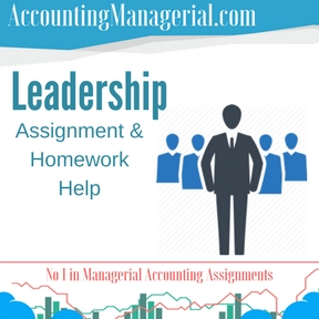 Leadership Assignment & Homework Help