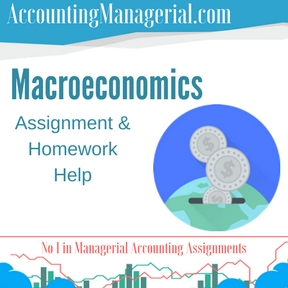 Macroeconomics Assignment & Homework Help
