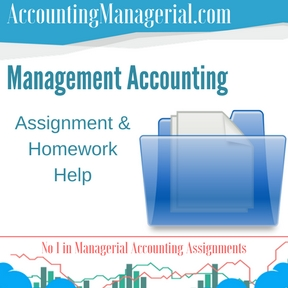 Management Accounting Assignment & Homework Help