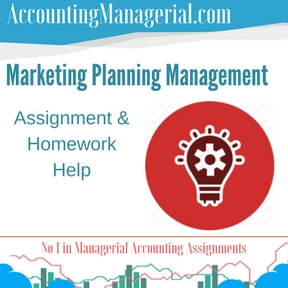 Marketing Planning Management Assignment & Homework Help