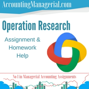 Operation Research Assignment & Homework Help