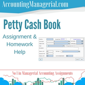 Petty Cash Book Assignment & Homework Help