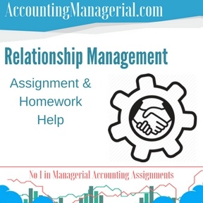 Relationship Management Assignment & Homework Help