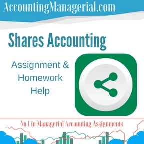 Shares Accounting Assignment & Homework Help