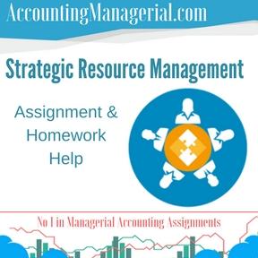 Strategic Resource Management Assignment & Homework Help