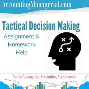 Tactical Decision Making Assignment & Homework Help
