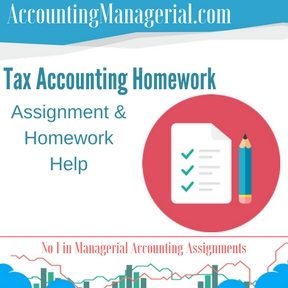 Tax Accounting Homework Assignment & Homework Help