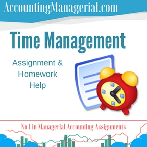 Time Management Assignment & Homework Help